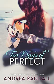 Ten Days of Perfect (November Blue Book 1) by [Randall, Andrea]