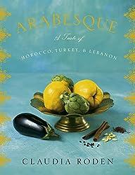 Arabesque: A Taste of Morocco, Turkey, and Lebanon