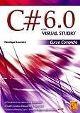 C# 6.0. Com Visual Studio. Curso Completo