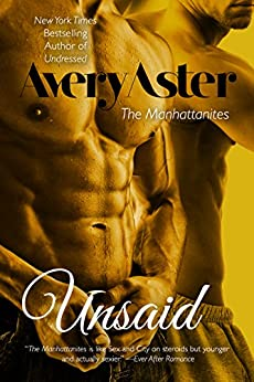 Unsaid (The Manhattanites Book 3) by [Aster, Avery]