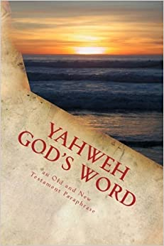 Book YAHWEH God's Word: an Old and New Testament Paraphrase by Kimberly M Hartfield (2014-11-02)