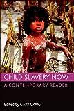 Child Slavery Now, , 1847426107