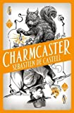 Spellslinger 3: Charmcaster: Book Three in the page-turning new fantasy series