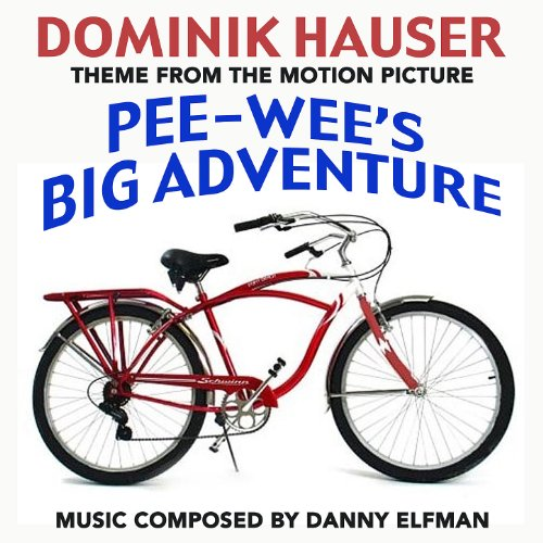 Pee Wee's Big Adventure (Theme from the motion picture score)