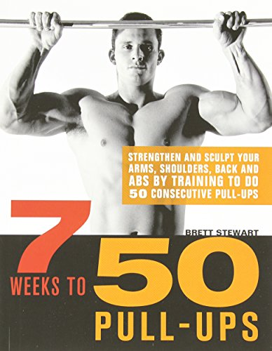 7-weeks-to-50-pull-ups-strengthen-and-sculpt-your-arms-shoulders-back-and-abs-by-training-to-do-50-c