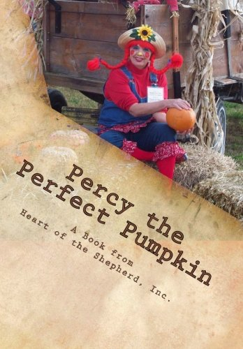 Percy the Perfect Pumpkin: A Harvest Parable (Volume 3)