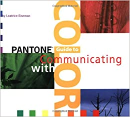Pantone S Guide To Communicating With Color Leatrice Eisemann