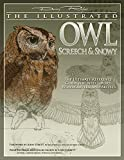 Illustrated Owl: Screech & Snowy: The Ultimate Reference Guide for Bird Lovers, Woodcarvers, & Artists (The Denny Rogers Visual Reference series)
