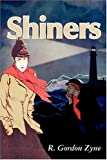 Shiners, R. Gordon Zyne, 0595137199