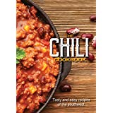 The Chili Cookbook: Easy and Tasty Recipes of the Southwest