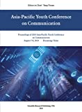 Proceedings of 2010 Asia-Pacific Youth Conference on Communication, , 193506813X