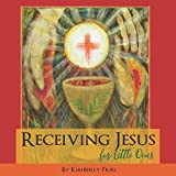 img - for Receiving Jesus for Little Ones book / textbook / text book