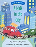Watch Me Read: A Walk in the City, Level 1. 2, Tanner Ottley Gay, 0395739918