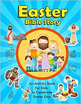Easter Bible Story: Activity Book for Kids to Celebrate Easter Day ...