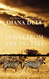 Leaves from the Fig Tree, Diana Duff, 0986973114