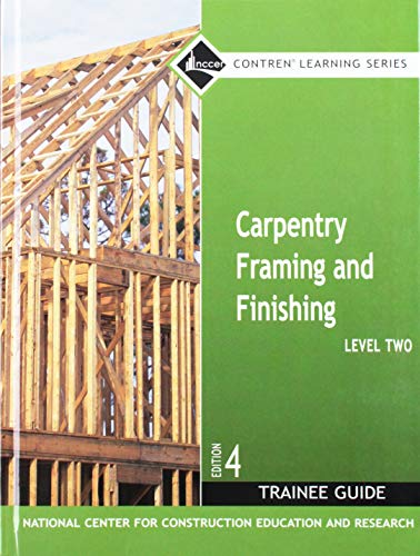 Carpentry Framing & Finishing Level 2 Trainee Guide, Hardcover (4th Edition)