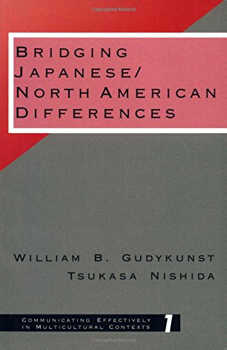 Bridging Japanese/North American Differences (Communicating Effectively in Multicultural Contexts)