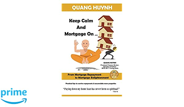 Keep Calm And Mortgage On Quang Huynh 9780994518705 Amazoncom Books