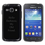 LASTONE PHONE CASE / Slim Protector Hard Shell Cover Case for Samsung Galaxy Ace 3 GT-S7270 GT-S7275 GT-S7272 / Darkness My Old Friend Song Quote