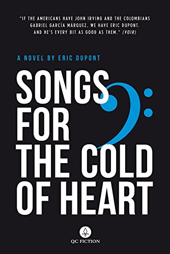 Songs for the Cold of Heart: A Novel