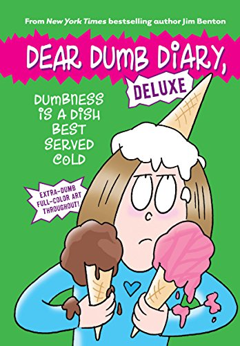 Dumbness is a Dish Best Served Cold (Dear Dumb Diary: Deluxe) (Dish Best Served Cold)