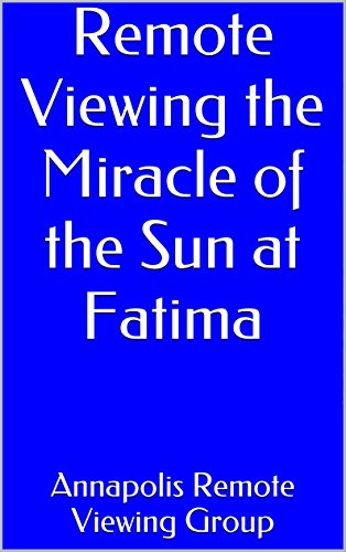 Remote Viewing the Miracle of the Sun at Fatima