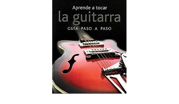 APRENDE A TOCAR LA GUITARRA:GUIA PASO A PASO: Amazon.es: Avv: Libros