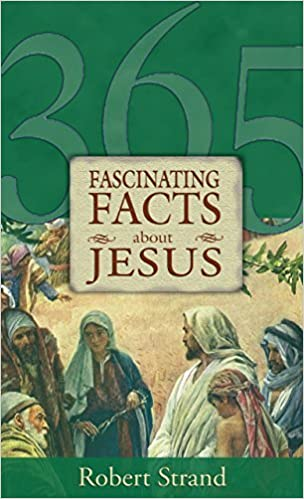 365 Fascinating Facts about Jesus by Robert Strand (2000-03-31)