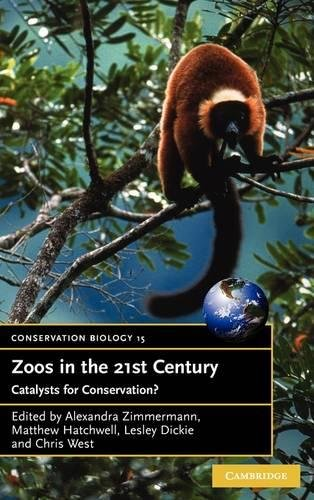 Zoos in the 21st Century: Catalysts for Conservation? (Conservation Biology)