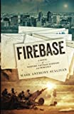 Firebase: A Novel of Wartime Vietnam Suspense and Romance