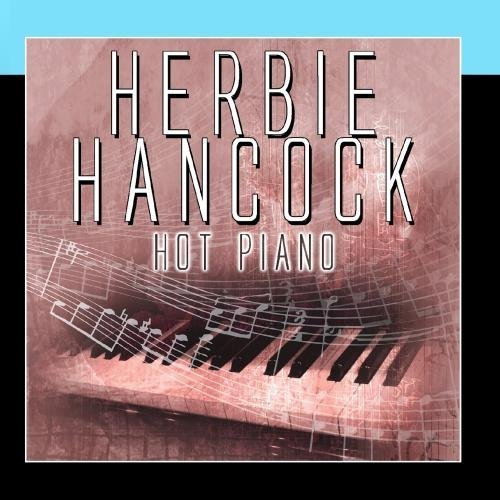 (Hot Piano by Herbie Hancock)