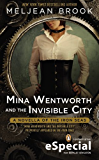 Mina Wentworth and the Invisible City (Iron Seas)
