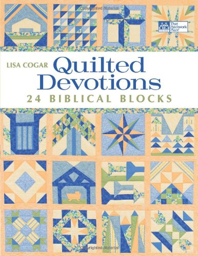 Quilted Devotions: 24 Biblical Blocks (Quilted Blocks)