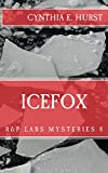Icefox (R&P Labs Mysteries Book 8)