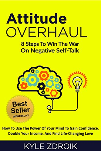 Pdf Reference Attitude Overhaul: 8 Steps To Win The War On Negative Self-Talk
