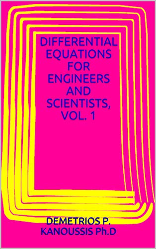 DIFFERENTIAL EQUATIONS FOR ENGINEERS AND SCIENTISTS, VOL. 1 (THE DIFFERENTIAL EQUATIONS - Diff Differential