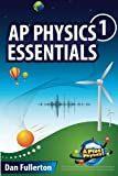 AP Physics 1 Essentials, Dan Fullerton, 0983563365