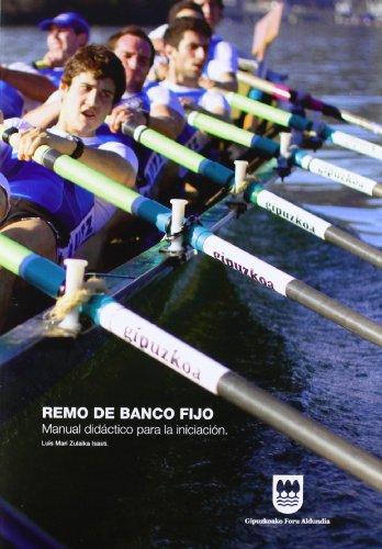 Descargar Libro Remo De Banco Fijo - Manual Didactico Para La Iniciacion Luis Mari Zulaika Isasti