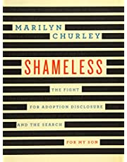 Shameless: The Fight for Adoption Disclosure and the Search for My Son