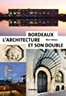 Bordeaux, l'architecture et son double par Saboya