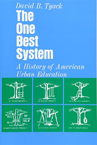 The One Best System: A History of American Urban Education, by David Tyack