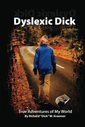 Dyslexic Dick: True Adventures of My World