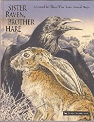 Sister Raven, Brother Hare: A Journal for Those Who Honor Animal Power : Quotes