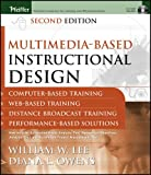 img - for Multimedia-based Instructional Design: Computer-based Training, Web-based Training, Distance Broadcast Training, Performance-based Solutions book / textbook / text book