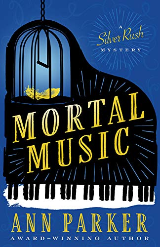 Mortal Music (Silver Rush Mysteries Book 7) by [Parker, Ann]