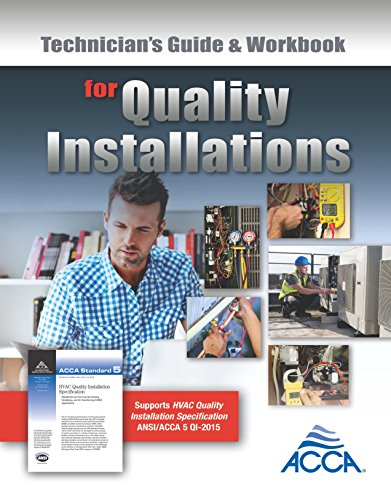 Technician s Guide & Workbook for Quality Installation by Air Conditioning Contractors of America