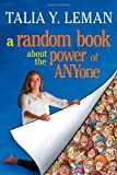 A Random Book about the Power of Anyone, Talia Leman, 1451664842