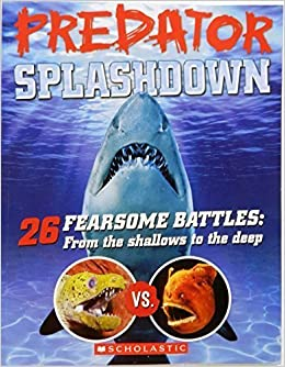 Predator Splashdown 26 Fearsome Battles: From the Shallows to the Deep by Paul Beck (2015-05-03)