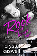 Rock Your Heart Out: A Rock Star Romance (Sinful Serenade Book 3)