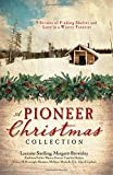 img - for A Pioneer Christmas Collection: 9 Stories of Finding Shelter and Love in a Wintry Frontier book / textbook / text book